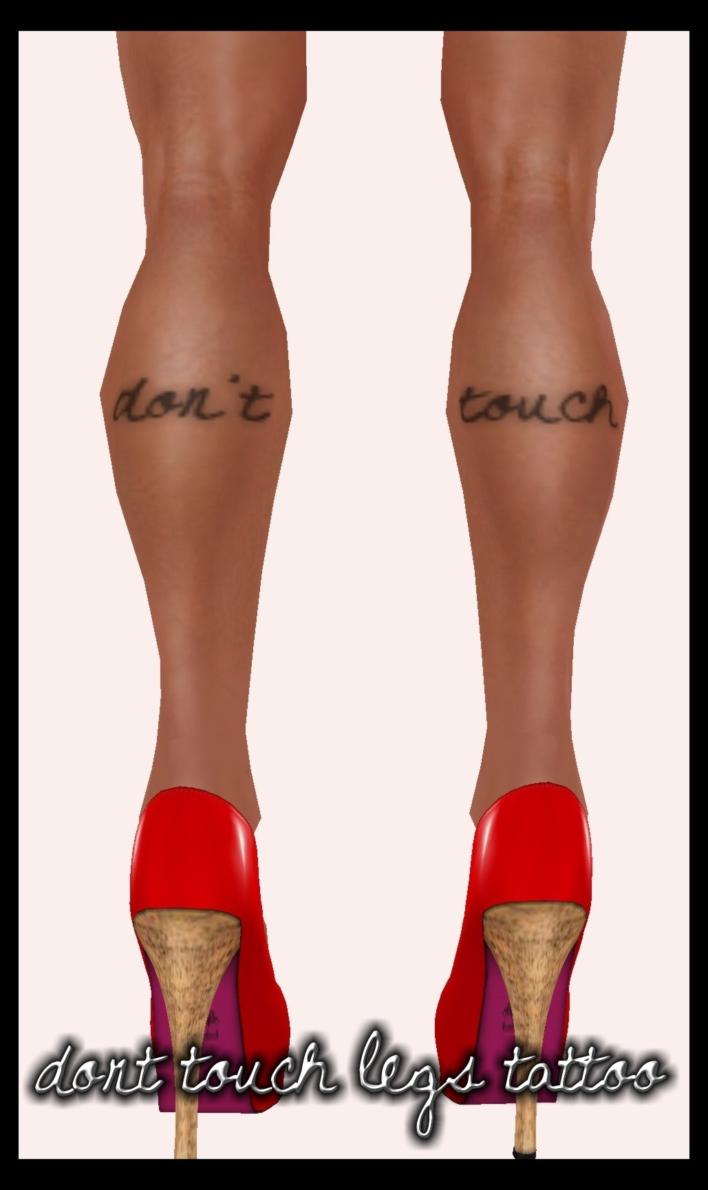 DK Dont touch Legs Tattoo
